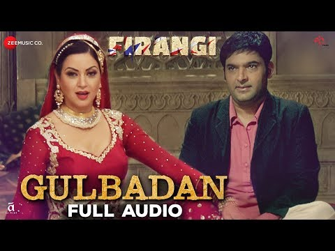 Gulbadan - Full Audio | Firangi | Kapil Sharma & M