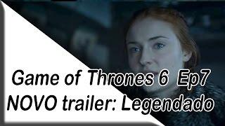 Novo trailer do episódio 7 da sexta temporada de game of thrones legendado por mim :D Dessa vez consegui postar mais cedo ¬¬Game of Thrones 6x8https://www.youtube.com/watch?v=wlEF4HyK5r0Game of Thrones 6x9https://www.youtube.com/watch?v=MK1m6c1_l20
