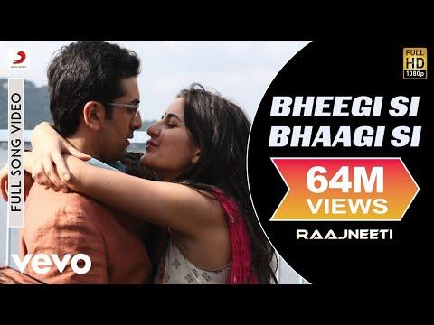 Bheegi Si Bhaagi Si Full Video - Raajneeti|Ranbir,Katrina|Mohit Chauhan, Antara M|Pritam