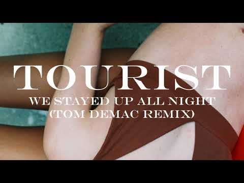 Tourist - We Stayed Up All Night (feat. Ardyn) (Tom Demac Remix)