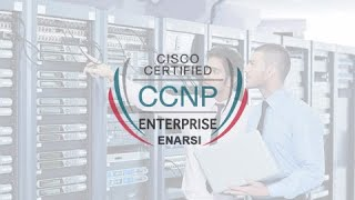 Tổng Quan Về Khóa Học CCNP Enterprise ENARSI | Thầy Lê Đức Phương CCIE RS #60977