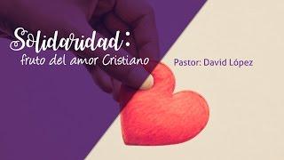 Solidaridad: Fruto del amor cristiano