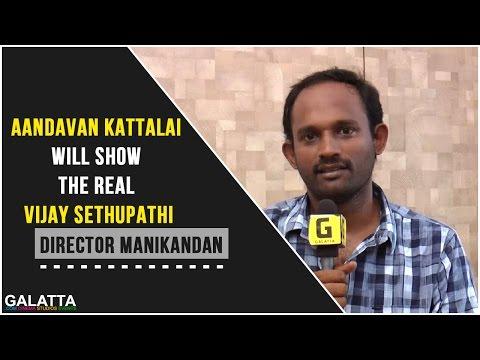 Aandavan-Kattalai-will-show-the-real-Vijay-Sethupathi--Director-Manikandan