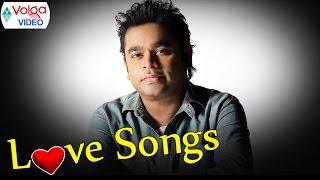 A. R. Rahman Birthday Special Love Songs - Heart Touching Love Songs - 2017
