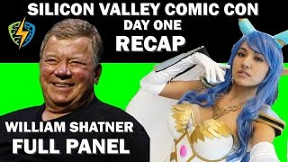 WILLIAM SHATNER FULL PANEL & SVCC 2017 DAY ONE RECAP !! Steve Wozniak Silicon Valley Comic Con