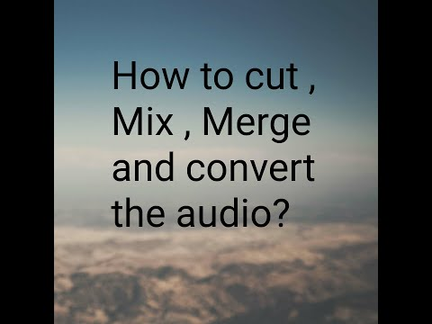 How to cut 2 audio songs and merge audio in mobile...
