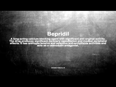 Medical vocabulary: What does Bepridil mean