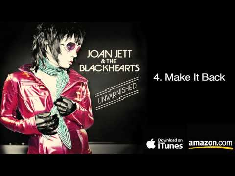 Joan Jett & The Blackhearts - Make It Back