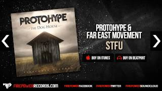 Protohype & Far East Movement - STFU [Firepower Records - Dubstep]