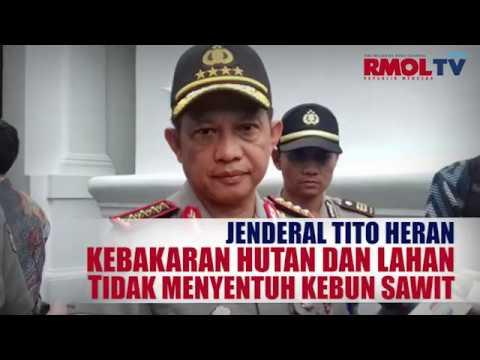 Jenderal Tito Heran, Kebakaran Hutan dan Lahan Tidak Menyentuh Kebun Sawit