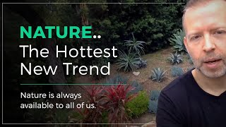 Day 32: Nature...The Hottest New Trend
