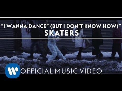 SKATERS - I Wanna Dance (But I Don't Know How) [Official Video]
