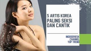 [HOT] 5 Artis Korea Paling Seksi Dan Cantik, Bikin Sesak Napass Gess -IndoseriesK