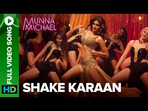 Shake Karaan – Full Video Song | Munna Michael | Nidhhi Agerwal | Meet Bros Ft. Kanika Kapoor