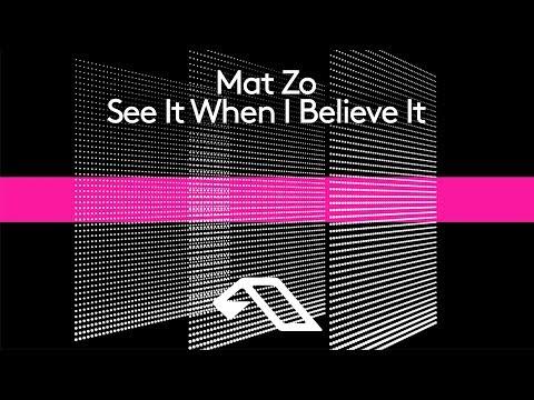Mat Zo - See It When I Believe It