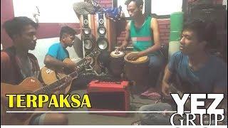 Video YEZ Grup - TERPAKSA (cover abah Hj Rhoma Irama) lagu yang sangat menyentuh bingit. MP3, 3GP, MP4, WEBM, AVI, FLV Agustus 2018