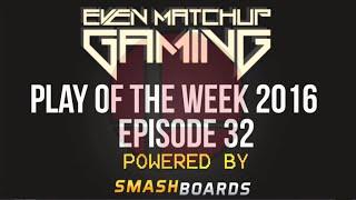 EMG Super Smash Bros Play of the Week 2016: Episode 32