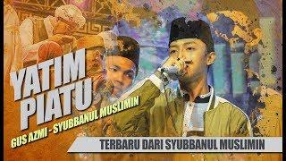 "Video "" NEW "" YATIM PIATU - Voc. Gus Azmi - Syubbanul Muslimin MP3, 3GP, MP4, WEBM, AVI, FLV Januari 2019"