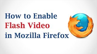 Video How to Enable Flash Video in Mozilla Firefox Browser MP3, 3GP, MP4, WEBM, AVI, FLV November 2018