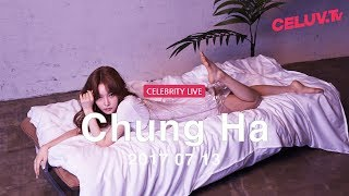 I'm Celuv Chung Ha LIVE SHOW Live in celuv tv 2017.07.13 PM 09:00 ~ (KST) You can participate in CeluvTV Application chat.