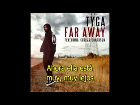 Tyga feat. Chris Richardson - Far Away (Subtitulado en español)