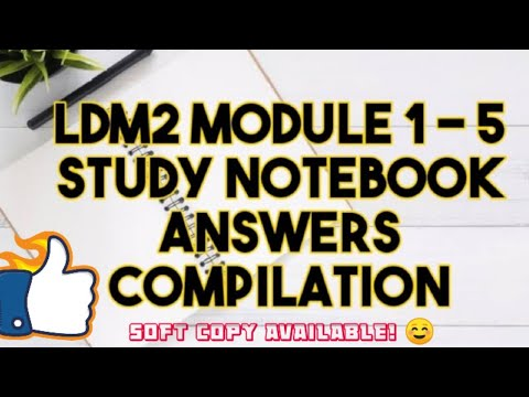 LDM2 MODULE 1 TO 5 ANSWERS FOR STUDY NOTEBOOK COMPILATION