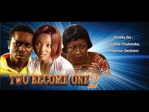 Two Become One 2       -   Nigeria Nollywood Movie