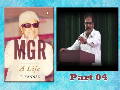 MGR A Life  By R.Kannan Book Release Function || Mr.S.Thirunavukkarasar About MGR || Part 04 ||