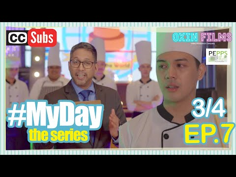 MY DAY The Series [w/Subs] | Episode 7 [3/4]