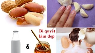 Bí quyết làm đẹp của phụ nữ bằng đậu phộng, tỏi, sữa