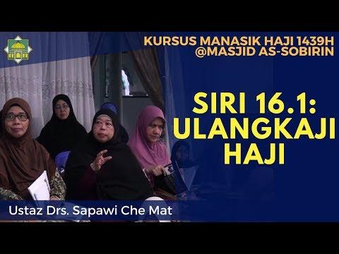 [KURSUS HAJI 1439H/2018M] Siri 16.1: Ulangkaji Haji - Ustaz Drs. Sapawi Che Mat
