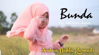 Video Aishwa Nahla - Bunda (Cover Mayada) MP3, 3GP, MP4, WEBM, AVI, FLV September 2019