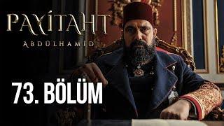 Payitaht Abdülhamid 73. Bölüm (HD)