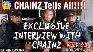 DADS REACT | EXCLUSIVE INTERVIEW WITH CHAINZ (THE REAL RAP DEVIL) | CHAINZ TELLS ALL !!