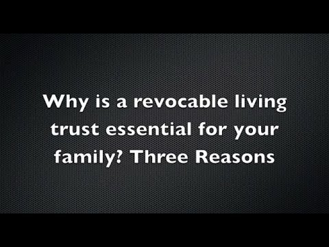 Why A Living Trust Is Essential