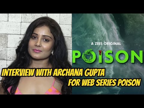 Interview With Archana Gupta For Web Series Poison