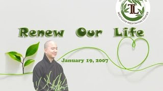 Renew Our Life - Thay. Thich Phap Hoa (Jan.19, 2007)