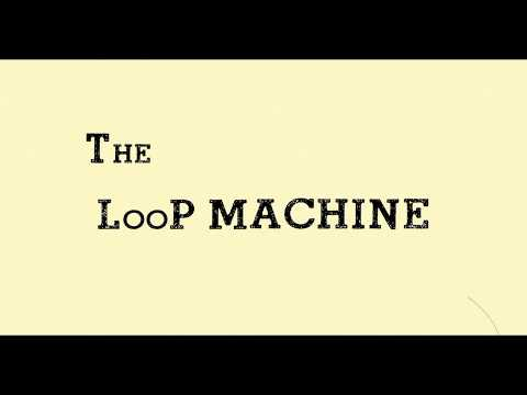 ::The Loop Machine::