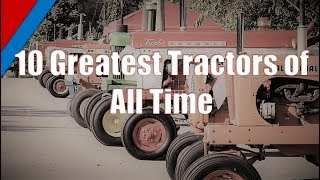 Video Top 10 Greatest Tractors of All Time MP3, 3GP, MP4, WEBM, AVI, FLV Juli 2019