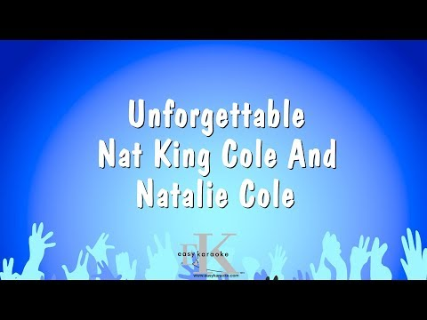 Unforgettable - Nat King Cole And Natalie Cole (Karaoke Version)