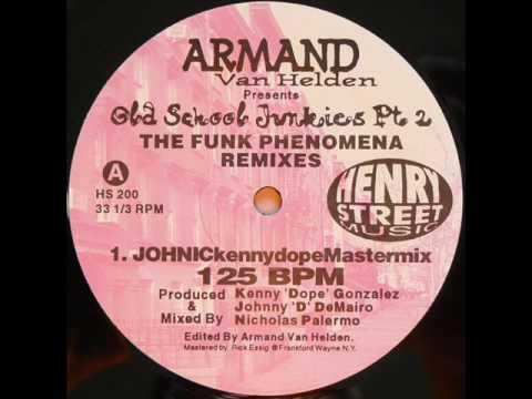 Armand Van Helden - The Funk Phenomena (JOHNICkennydopeMastermix)