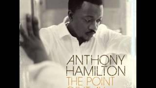 Video The Point of It All  -  Anthony Hamilton MP3, 3GP, MP4, WEBM, AVI, FLV Oktober 2018