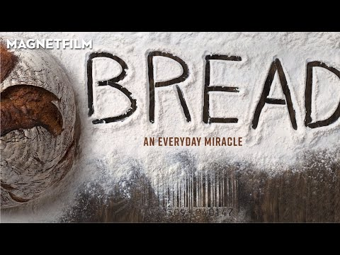 Still of Bread: An Everyday Miracle