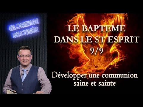 Franck ALEXANDRE - Glorieuse Destinée : Le baptême dans le Saint-Esprit - Développer une communion saine et sainte