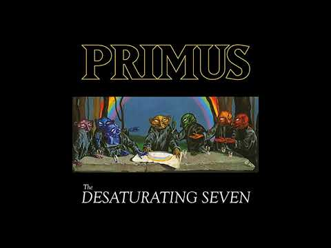 Primus - The Desaturating Seven [Full Album]