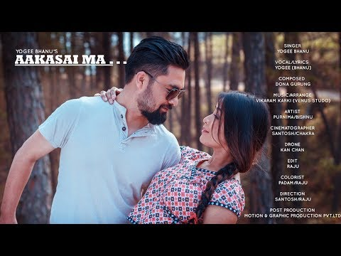 (Aakasai Ma - Yogee Bhanu Ft. Purnima & Unshib | NEW NEPALI OFFICIAL MUSIC VIDEO 2018 - Duration: 4 minutes, 12 seconds.)