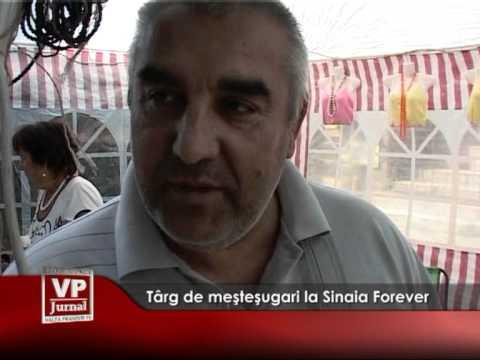 Târg de meşteşugari la Sinaia Forever