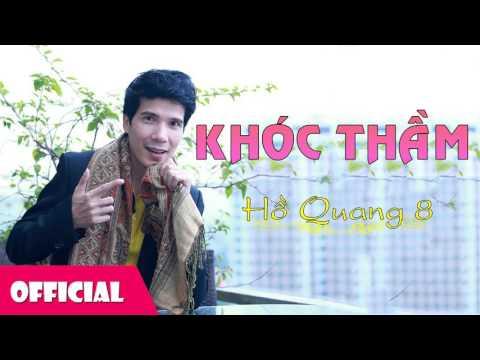 Khóc Thầm - Ca sĩ Hồ Quang 8