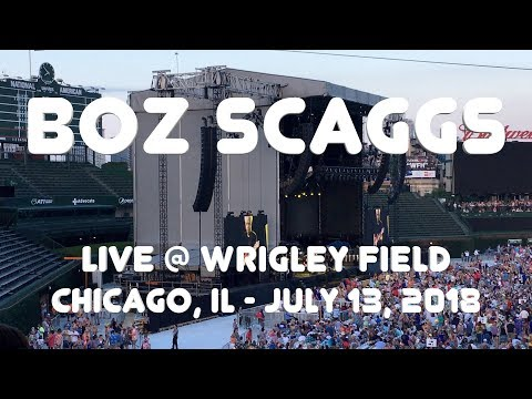 Boz Scaggs - Live At Wrigley Field, Chicago (7-13-2018)