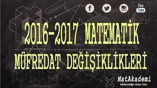 2016 2017 yılında matematik müfredat değişiklikleri neler. Hangi konular kaldırıldı KAYNAK:http://ttkb.meb.gov.tr/program2.aspx/program2.aspx?islem=1&kno=219